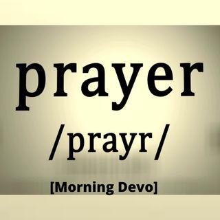 Why Pray? [Morning Devo}