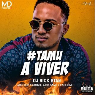 Dj Rick Star - Tamu a Viver (feat. Adi Cudz, Godzilla Do Game & Cage One)
