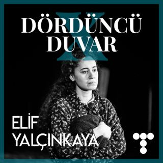 DDX:S1E5 Elif Yalçınkaya, Mezun Olmak, Tiyatro ve Enerji