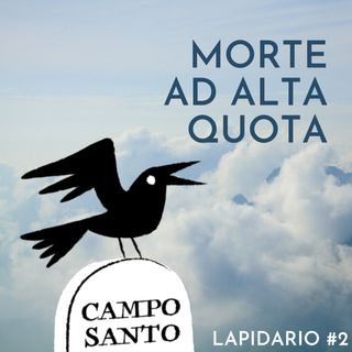 Lapidario #2 | Morte ad alta quota