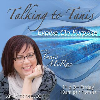 Talking to Tanis: Evolve On Purpose with Host Tanis McRae
