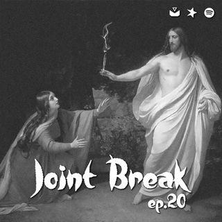 """Jointbreak Ep.20: """"Una festa di Cristo"""""""