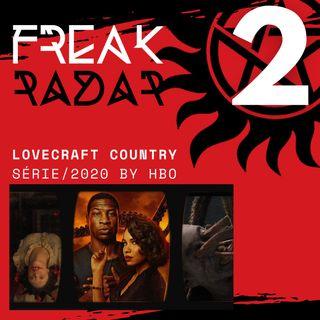 002 - Lovecraft Country - Temática racial de fundo para um horror cósmico