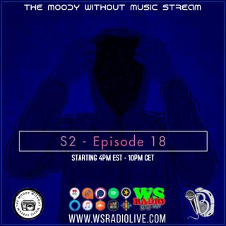 S2EP18 The Moody Without Music Stream