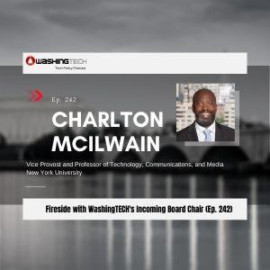 Charlton McIlwain, WashingTECH's Incoming Board Chair, Fireside (Ep. 242)