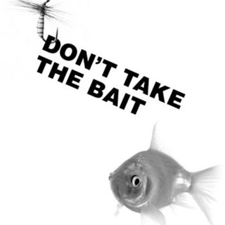 #17 - Don't Take The Bait!