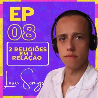 EP:08-Duas Religiões-Um Relacionamento