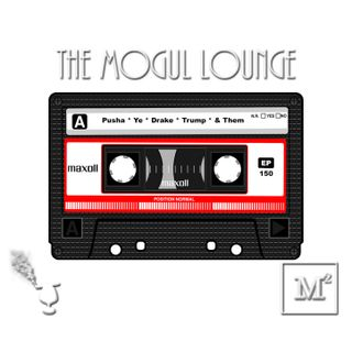 The Mogul Lounge Episode 150: Music & Them