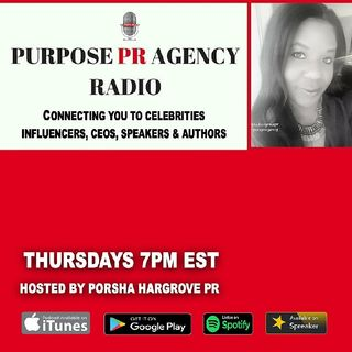 Purpose PR Agency Radio S1 E7  Is Speaking About Celebrating Your Circle Around You