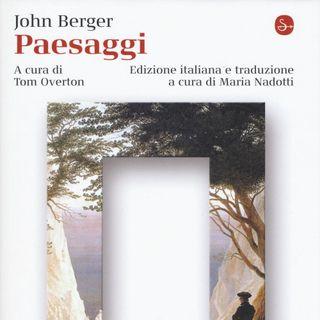 "Maria Nadotti ""Paesaggi"" John Berger"