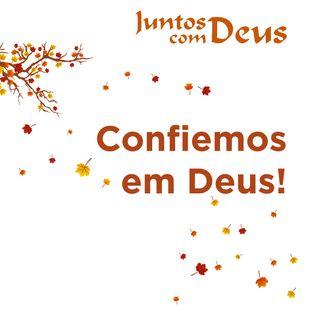 Confiemos em Deus!