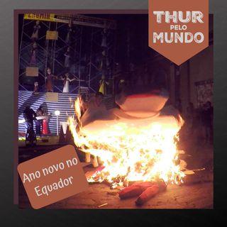 #06 - Ano novo no Equador - A queima dos bonecos e outras paradas