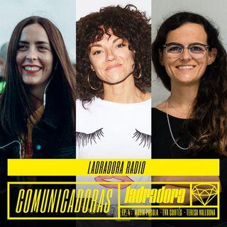 Ladradora Radio. Ep4 - COMUNICADORAS