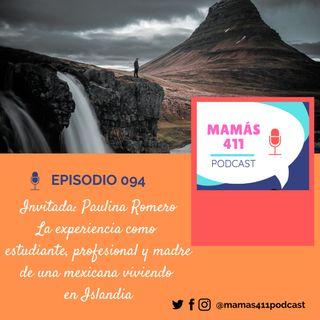 094 - Invitada: Paulina Romero. La experiencia como estudiante, profesional y madre de una mexicana viviendo en Islandia