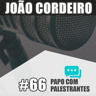 Papo Com Palestrante #66 - João Cordeiro