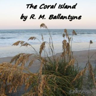 The Coral Island by R. M. Ballantyne 3 Free teens Adventure Audiobook Children's Library