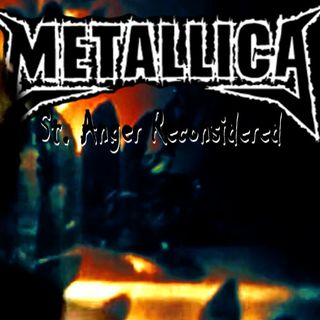 Metallica: St Anger Reconsidered