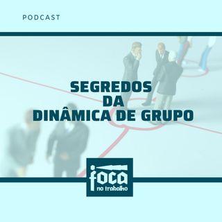 #09 - Segredos da Dinâmica de Grupo