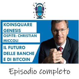 Christian Miccoli: Il futuro delle BANCHE e delle CRIPTOVALUTE