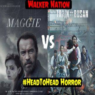 "Ep 144 #HeadToHead Horror - ""Maggie"" vs. ""Train to Busan"""