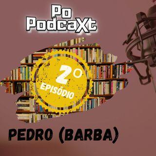T01E02 - Pedrão (Barba)