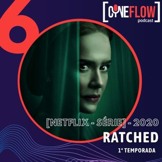#6 - Ratched [Netflix- Série/2020]
