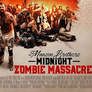 Episode 347 - The Manson Brothers Midnight Zombie Massacre
