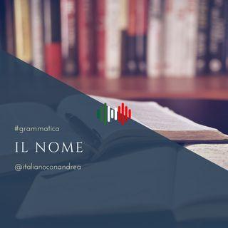 166. GRAMMATICA: Il nome