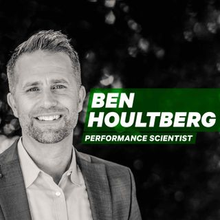 Purpose Based Identity: Why the Right Mindset will Determine Your Athletic Success, with Performance Scientist Ben Houltberg [Episode 2]