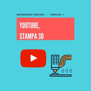 YouTube e Stampa 3D