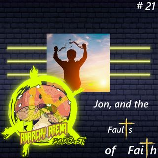 Episode 21: Jon, and the Faults of Faith