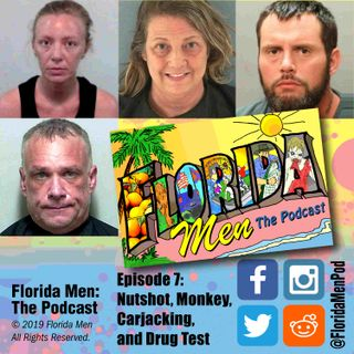 E007 - Nutshot, Monkey, Carjacking, and Drug Test