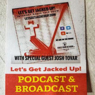 """""""Special Guest Former Boxer- Josh Tovar""""-LET'S GET JACKED UP!"""
