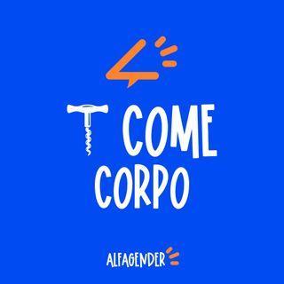 T come Corpo (con Elia Bonci)