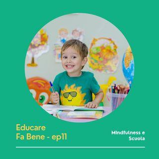 Educare Fa Bene - Ep. 11 - Mindfulness e Scuola