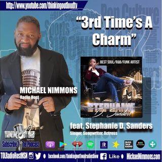 Third Time's A Charm feat. Award Winning Singer Stephanie D. Sanders