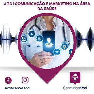 ComunicarPod #23 | Comunicação e marketing na área da saúde