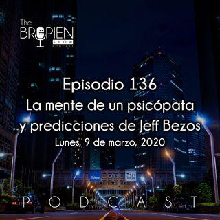 136 - Bropien - La mente de un psicópata y predicciones de Jeff Bezos