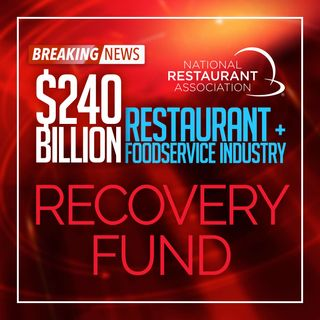 100. $240 Billion Restaurant Recovery Fund | Restaurant Recovery Special Series
