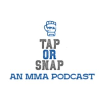 Tap or Snap: An MMA Podcast