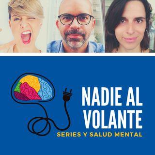 Nadie al Volante | Series y Salud Mental