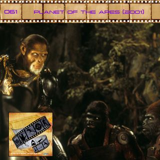 FF: 061: Planet of the Apes (2001)