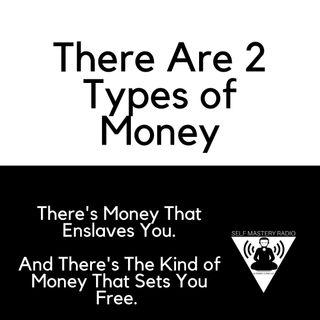 The 2 Types of Money