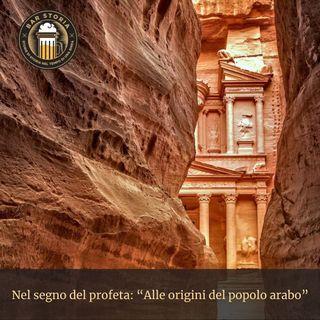 Nel segno del profeta - Alle origini del popolo arabo