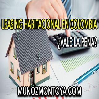 las desventajas y (ventajas) del Leasing habitacional en Colombia