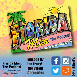 E087 - It's Tracy! The Clown Chronicles