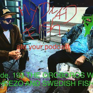 The Oroboros w/ Cheezo & Swedish Fish