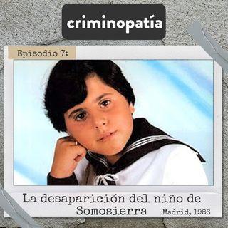 7. La desaparición del niño de Somosierra (Madrid, 1986)