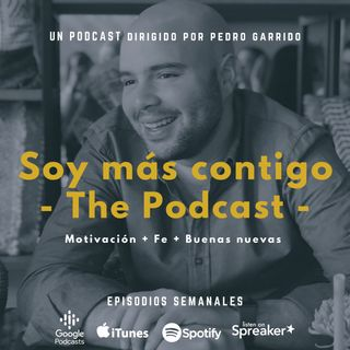 Soy más contigo - The Podcast -