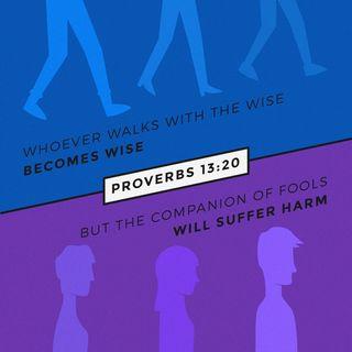 Episode 263: Proverbs 13:20 (November 3, 2018)